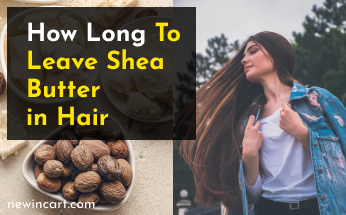 How Long To Leave Shea Butter In Hair